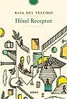 Hôtel Receptor par Del Vecchio