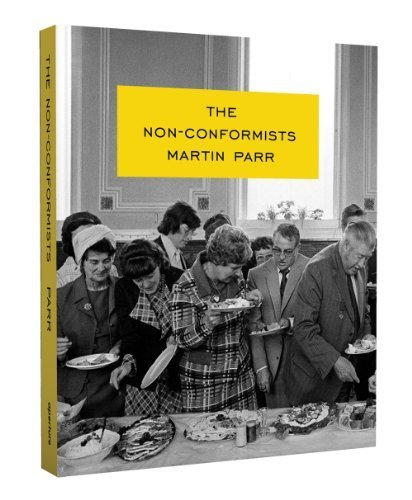 Martin Parr: The Non-Conformists by Martin Parr (2013-10-07)