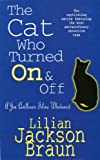 The Cat Who Turned On & Off (Jim Qwilleran Feline Whodunnit)