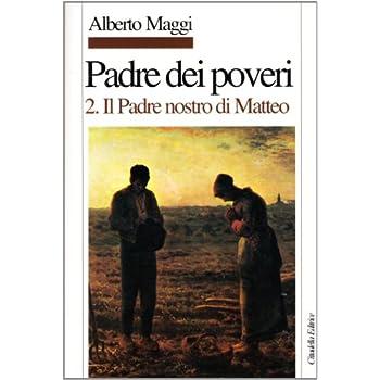 Padre Dei Poveri. Traduzione E Commento Delle Beatitudini E Del Padre Nostro Di Matteo: 2