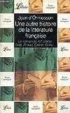 Une autre histoire de la littérature française, tome 9 - Le roman au XXe siècle (Gide, Proust, Céline, Giono)