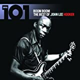 101 - Boom Boom: The Best of John Lee Hooker