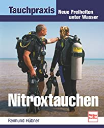 Nitroxtauchen: Neue Freiheiten unter Wasser (Tauchpraxis)