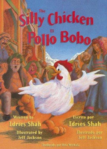 The Silly Chicken/El Pollo Bobo por Idries Shah