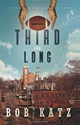 Third and Long: A Novel for Hard Times
