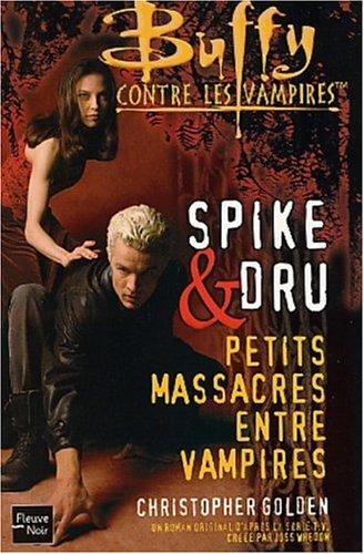 Drusilla et Spike : Petits massacres entre vampires par Christopher Golden