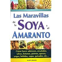 Las maravillas de la soya y el amaranto/ The wonders of the soybean and amaranth