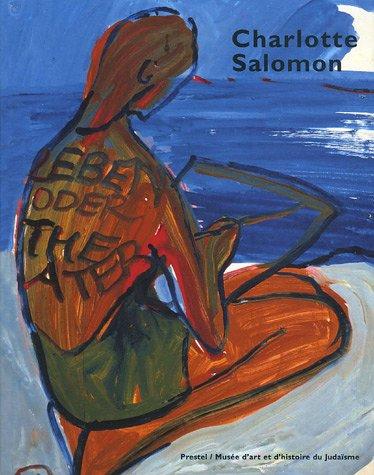 Charlotte Salomon : Vie ? ou Théâtre ? par Edward Van Voolen, Collectif
