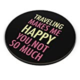 PosterGuy Fridge Magnet - Traveling Makes Me Happy, You Not So Much | Designed by: PosterGuy