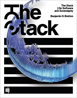 The Stack: On Software and Sovereignty (Software Studies) (English Edition) di [Bratton, Benjamin H.]
