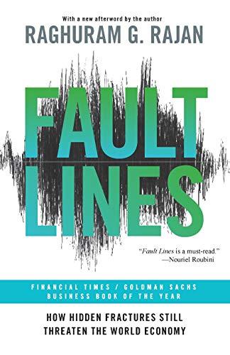 Fault Lines: How Hidden Fractures Still Threaten the World Economy -