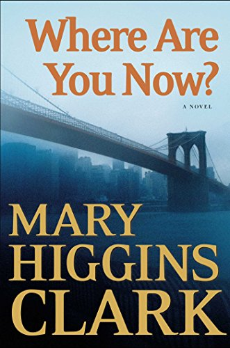 Where Are You Now?: A Novel (English Edition) eBook: Clark, Mary ...