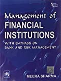 Management of Financial Institutions: with Emphasis on Bank and Risk Management