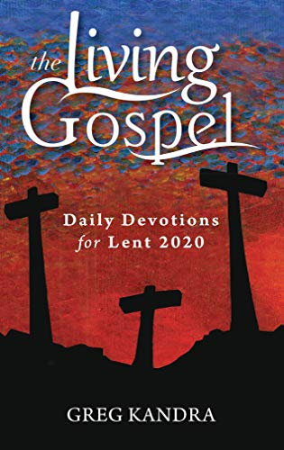 Daily Devotions for Lent 2020 (The Living Gospel) (English Edition)