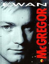 Ewan Mcgregor: The Unofficial Biography: An Official Biography
