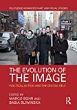 The Evolution of the Image: Political Action and the Digital Self (Routledge Advances...