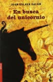 En busca del unicornio (Novela y Relatos)
