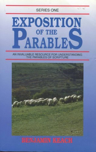 Exposition of the Parables (Series One) by Benjamin Keach (1991-08-02)