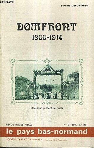 LE PAYS BAS NORMAND N°1 (N°145) 1977 DOMFRONT 1900-1914 UNE SOUS PREFETURE RURALE PAR BERNARD DESGRIPPES . par COLLECTIF