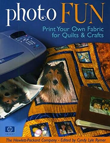 Photo Fun- Print on Demand Edition: Print Your Own Fabrics for Quilts and Crafts