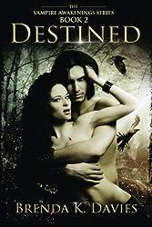 Destined (Vampire Awakenings 2): Vampire Awakenings 2 (Volume 2) by Brenda K. Davies (2012-09-22)