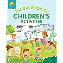 The Big Book of Children's Activities: Drawing Practice, Numbers, Writing Practice, Telling Time, Coloring, Puzzles, Matching, Counting, Alphabet Exercises (4 to 8 year olds / 8x10 / 100 pages)