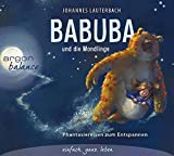 Babuba und die Mondlinge: Phantasiereisen zum Entspannen und Einschlafen