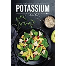Making Some Awesome Recipes Loaded with Potassium: This Cookbook Will Help You Decide What Food Items You Should Choose! (English Edition)