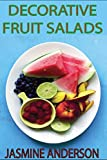 FRUIT SALADS: Presenting you the best, delicious and weight loss fruit salad with pictures, decorative & step by step preparing methods With including dressing, puddings, salsa etc salads