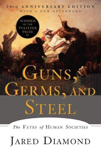 Guns, Germs, and Steel: The Fates of Human Societies por Jared Diamond