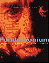 Pandemonium: The Rise of Predatory Locales in the Postwar World (Architecture at Rice)