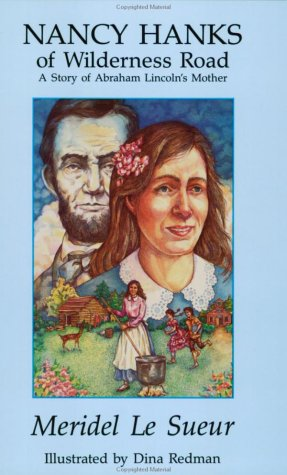 Nancy Hanks of Wilderness Road: A Story of Abraham Lincoln's Mother (Wilderness Book Series)