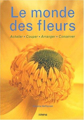 Le Monde des fleurs par Cecelia Heffernan