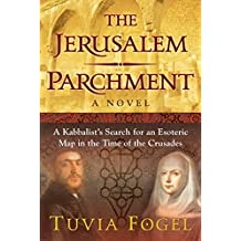 The Jerusalem Parchment: A Kabbalist's Search for an Esoteric Map in the Time of the Crusades (English Edition)