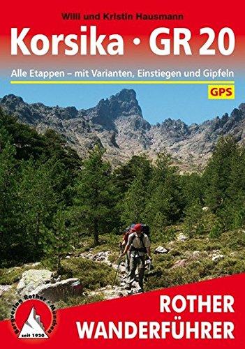 Korsika - GR 20: Alle Etappen - mit Varianten, Einstiegen und Gipfeln. Mit GPS-Daten (Rother Wanderführer) -