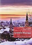Crocevia d'Europa. Viaggio nella Romania di ieri e di oggi