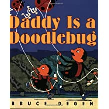 Daddy Is a Doodlebug by Bruce Degen (2002-04-16)