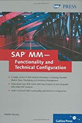 SAP MM - Functionality and Technical Configuration: Extend your SAP MM skills with this functionality and configuration guide by Martin Murray (2006-04-28)