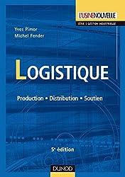 Logistique - 5e éd. : Production - Distribution - Soutien (Technique et ingénierie)