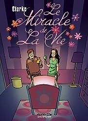Le Miracle de la vie, tome 1 : Le Miracle de la vie