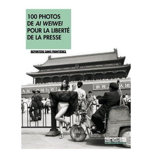 100 photos de ai weiwei pour la liberté de la presse; reporters sans frontières