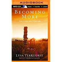 Becoming More Than a Good Bible Study Girl by Lysa TerKeurst (2016-03-22)