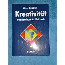 Kreativität, das Handbuch für die Praxis