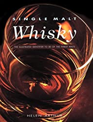 Single Malt Whisky: The Illustrated Identifier to 80 of the Finest Malts