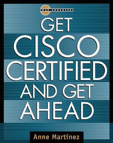 Get Cisco Certified and Get Ahead (Careers/Certification S.) por Anne Martinez