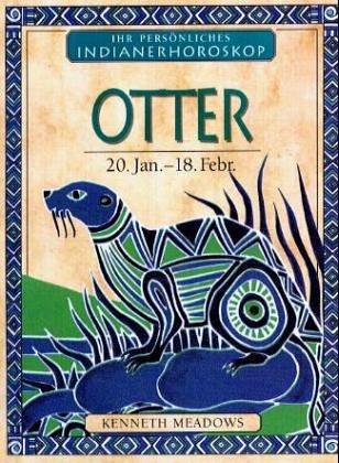 Otter: 20. Januar bis 18. Februar (Dein persönliches Indianer-Horoskop)