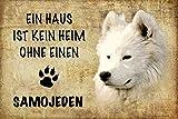 ComCard EIN Haus ist kein heim ohne einen Samojeden Hund Schild aus Blech, Metal Sign, tin