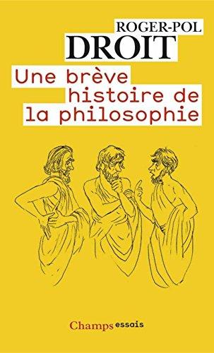 une-brve-histoire-de-la-philosophie-champs-essais