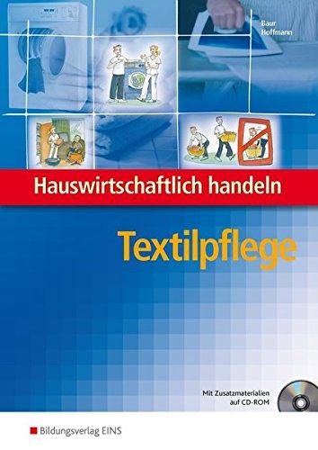 Hauswirtschaftlich handeln / Ausgabe für Berufsfachschulen Hauswirtschaft: Hauswirtschaftlich handeln. Textilpflege Lehrbuch: Ausbildung Aktiv für die Berufsvorbereitung