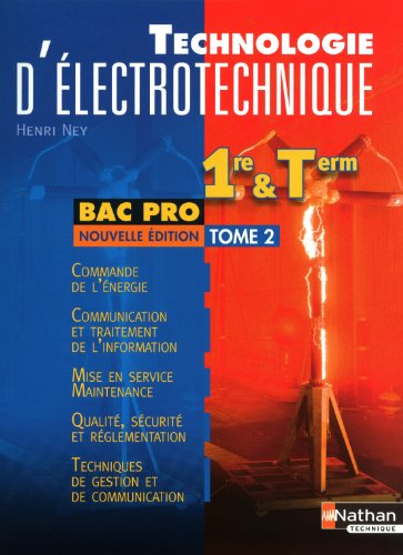 Technologie d'électrotechnique Bac Pro : Tome 2 par Henri Ney